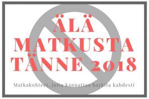 ÄLÄ MATKUSTATÄNNE 2018